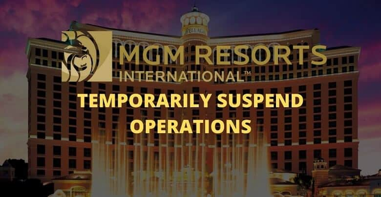 MGM Resorts Suspends Its Operations at Its Las Vegas Properties