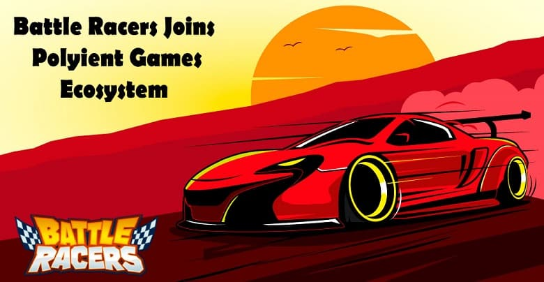 Battle Racers joins hands with Polyient Games